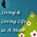 living & Loving Life as a Mom